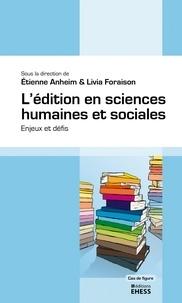 Etienne Anheim et Livia Foraison - L'édition en sciences humaines et sociales - Enjeux et défis.
