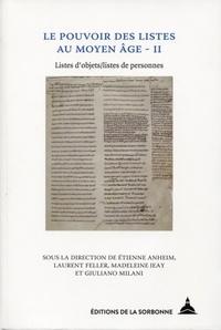 Etienne Anheim et Laurent Feller - Le pouvoir des listes au Moyen Age - Volume 2, Listes d'objets/listes de personnes.