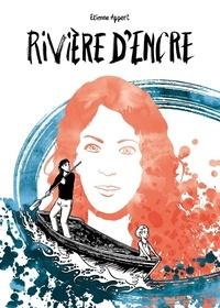 Etienne Appert - Rivière d'encre.