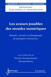 Les avatars jouables des mondes numériques - Théories, terrains et témoignages de pratiques interactives.pdf