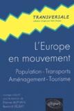 Etienne Auphan et Bernard Dézert - L'Europe en mouvement - Population, transports, aménagement, tourisme.