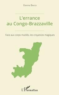Coachingcorona.ch L'errance au Congo-Brazzaville - Face aux corps mutilés, les croyances magiques Image