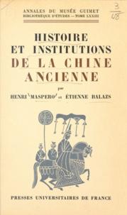 Etienne Balazs et Paul Demiéville - Histoire et institutions de la Chine ancienne - Des origines au XIIe siècle après J.-C..