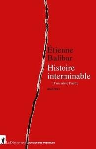 Etienne Balibar - L'histoire interminable.