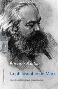 Etienne Balibar - La philosophie de Marx.