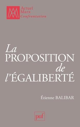 La proposition de l'égaliberté - Etienne Balibar - 9782130640738 - 23,99 €