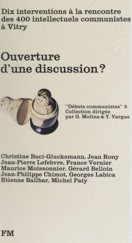 Ouverture d'une discussion ?. Dix interventions