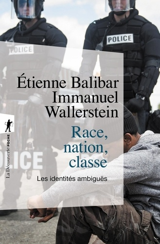 Etienne Balibar et Immanuel Wallerstein - Race, nation, classe - Les identités ambiguës.