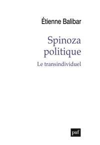 Etienne Balibar - Spinoza politique - Le transindividuel.
