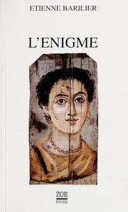 Etienne Barilier et Jean Kaempfer - L'Enigme.