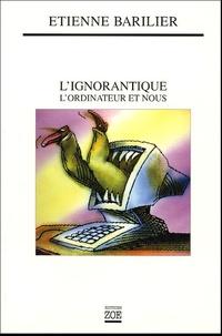 L'ignorantique- L'ordinateur et nous - Etienne Barilier   Showmesound.org