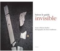 Etienne Barilier - Suivez le guide invisible.