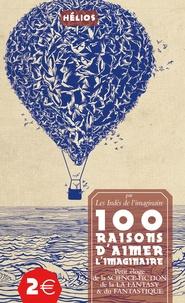 Etienne Barillier et François-André Ruaud - 100 raisons d'aimer l'imaginaire - Petit éloge de la science-fiction, de la fantasy & du fantastique.