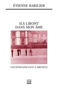 Etienne Barillier - Ils liront dans mon âme - Les écrivains face à Dreyfus.