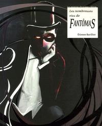 Etienne Barillier - Les nombreuses vies de Fantômas.
