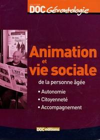 Etienne Bataille et Salah Abed-Searandi - Animation et vie sociale de la personne âgée - Autonomie Citoyenneté Accompagnement.