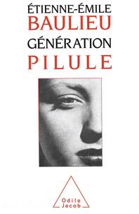 Etienne Baulieu - Génération pilule.