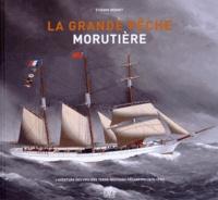 Etienne Bernet - La grande pêche morutière - L'aventure des voiliers terre-neuviers fécampois (1815-1931).