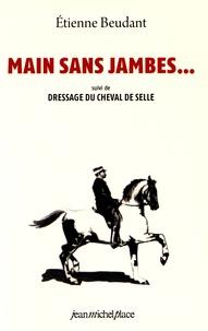 Main sans jambes... - Suivi de Dressage du cheval de selle.pdf