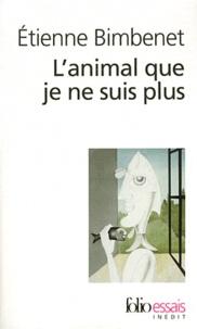 L'animal que je ne suis plus - Etienne Bimbenet pdf epub