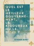 Etienne Binet - Quel est le meilleur gouvernement, le rigoureux ou le doux ? - Pour les supérieurs des religions.