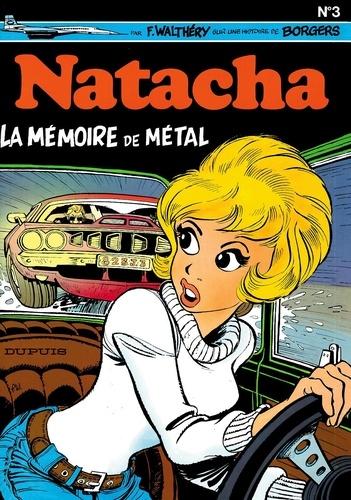 Etienne Borgers et Marc Wasterlain - Natacha Tome 3 : La mémoire de métal suivi de Un brin de panique.