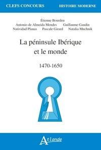 Etienne Bourdieu - La péninsule Ibérique et le monde - 1470-1650.