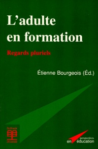 Etienne Bourgeois - L'adulte en formation - Regards pluriels.