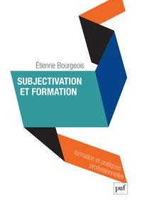 Etienne Bourgeois - Le désir d'apprendre - Formation et construction du sujet.