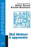 Etienne Bourgeois et Benoît Galland - (Se) motiver à apprendre.