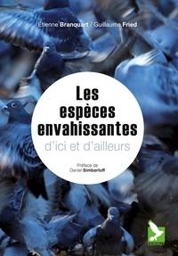 Etienne Branquart et Guillaume Fried - Espèces envahissantes d'ici et d'ailleurs - Synthèse sur les espèces envahissantes et présentation de 32 espèces.