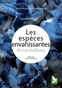Etienne Branquart et Guillaume Fried - Les espèces envahissantes d'ici et d'ailleurs.