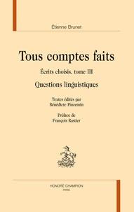 Etienne Brunet - Tous comptes faits - Ecrits choisis Tome 3, Questions linguistiques. 1 DVD