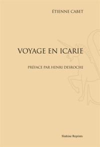 Etienne Cabet - Voyage en Icarie - Réimpression de l'édition de Paris, 1847.