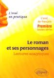 Etienne Calais et Georges Bafaro - Le roman et ses personnages : lectures analytiques - L'oral de français, 1re toutes séries.