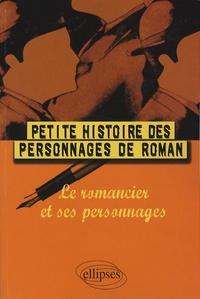 Etienne Calais - Petite histoire des personnages de roman - Le romancier et ses personnages.