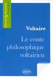 Etienne Calais et Noëlle Voiriot Cordary - Voltaire, Le conte philosophique voltairien.