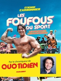 Etienne Carbonnier - Les foufous du sport - Les 100 sports les plus dingues.