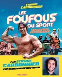 Google book téléchargement gratuit Les foufous du sport  - Les 100 sports les plus insolites par Etienne Carbonnier, Christophe Gleizes