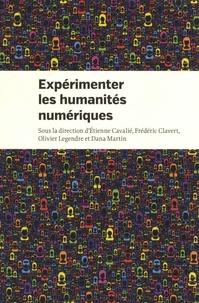 Etienne Cavalié et Frédéric Clavert - Expérimenter les humanités numériques - Des outils individuels au coeur de projets collectifs.