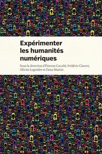 Etienne Cavalié et Frédéric Clavert - Expérimenter les humanités numériques - Des outils individuels aux projets collectifs.