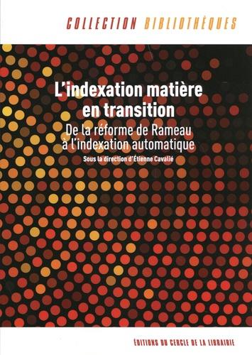 L'indexation matière en transition. De la réforme de Rameau à l'indexation automatique