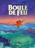 Etienne Chaize et Anouk Ricard - Boule de feu.