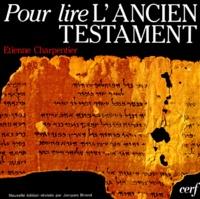 Etienne Charpentier - Pour lire l'Ancien Testament.