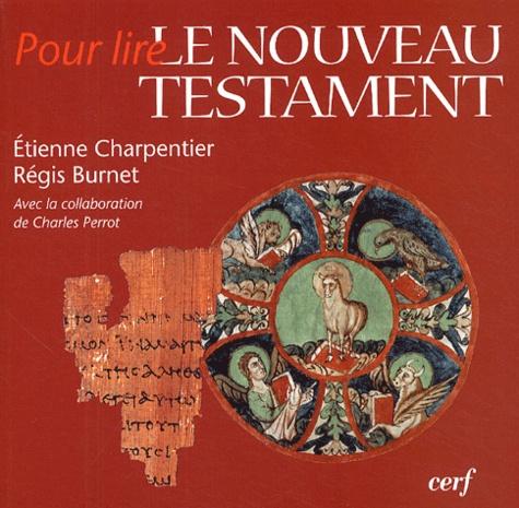 Etienne Charpentier et Régis Burnet - Pour lire le Nouveau Testament.