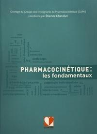 Etienne Chatelut - Pharmacocinétique : les fondamentaux.