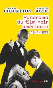 Etienne Chaumeton et Raymond Borde - Panorama du film noir américain - 1941-1953.
