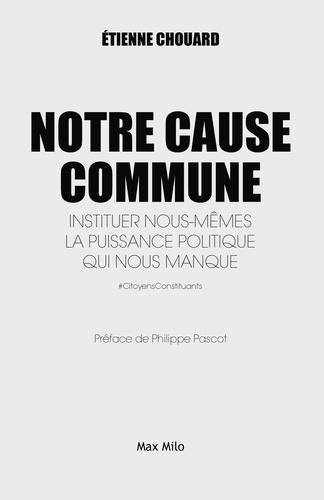 Notre cause commune. Instituer nous-mêmes la puissance politique qui nous manque