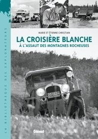 Etienne Christian et Marie Christian - La croisière blanche - A l'assaut des montagnes rocheuses.