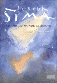 Joseph Sima- Visions du monde retrouvé - Etienne Cornevin |